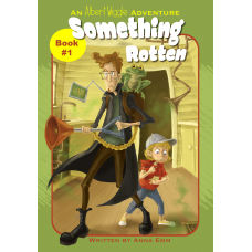 Albert Wiggle: Something Rotten (Book #1)