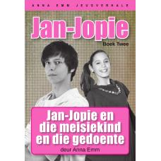 Jan-Jopie en die meisiekind en die gedoente (Boek 2)