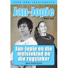 Jan-Jopie en die meisiekind en die rugsteker (Boek 3)