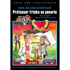 Kies jou eie avontuur: Professor Frisko se penarie